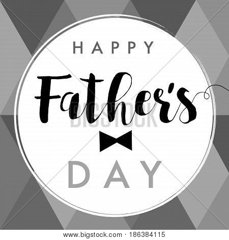Happy Fathers Day calligraphy gray banner. Happy father`s day vector lettering background