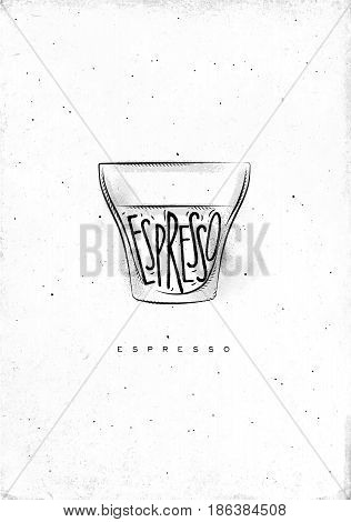 Espresso cup lettering espresso in vintage graphic style drawing on dirty paper background
