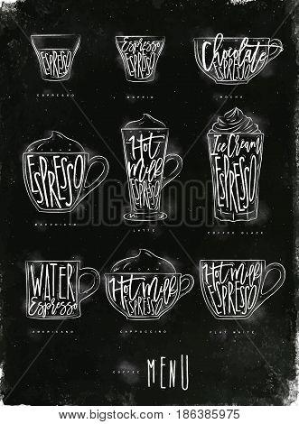 Coffee menu graphic lettering espresso doppio mocha macchiato latte coffee glace americano cappuccino flat white in vintage style drawing with chalk on chalkboard background