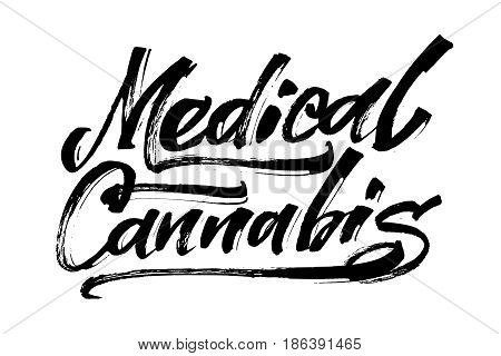 Medical Cannabis. Modern Calligraphy Hand Lettering for Silk Screen Printing