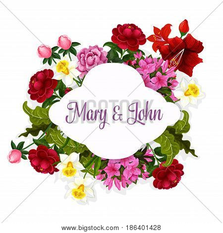 Wedding flowers with bride and groom names template for greeting or invitation card for marriage. Vector design of blooming daisy, orchid blossoms and flourish poppy and red begonia flowers