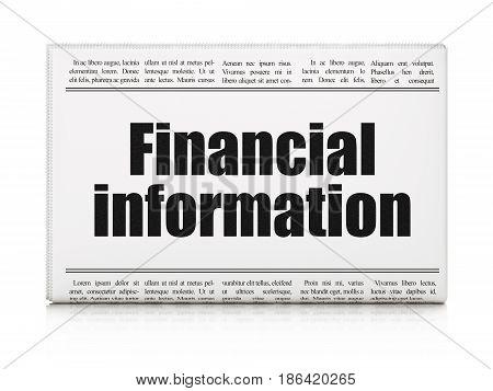 Finance concept: newspaper headline Financial Information on White background, 3D rendering