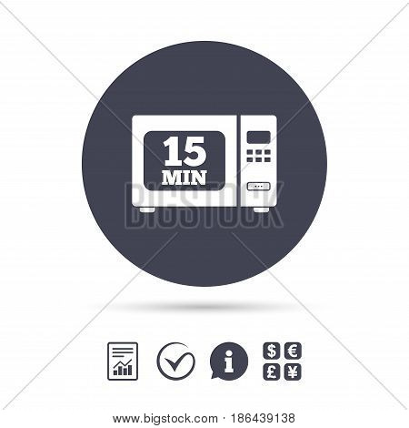 Cook in microwave oven sign icon. Heat 15 minutes. Kitchen electric stove symbol. Report document, information and check tick icons. Currency exchange. Vector