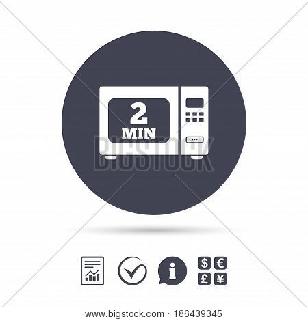 Cook in microwave oven sign icon. Heat 2 minutes. Kitchen electric stove symbol. Report document, information and check tick icons. Currency exchange. Vector