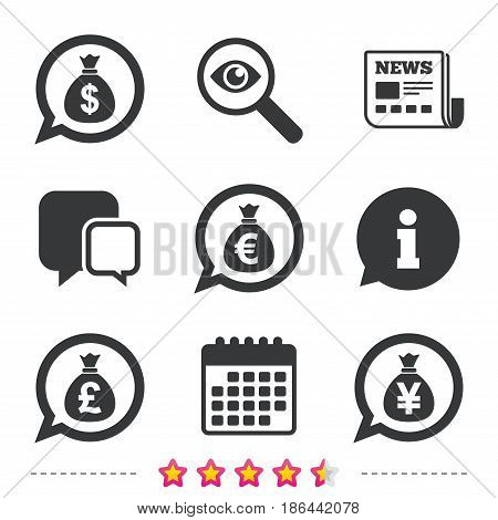 Money bag icons. Dollar, Euro, Pound and Yen speech bubbles symbols. USD, EUR, GBP and JPY currency signs. Newspaper, information and calendar icons. Investigate magnifier, chat symbol. Vector