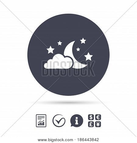 Moon, clouds and stars icon. Sleep dreams symbol. Night or bed time sign. Report document, information and check tick icons. Currency exchange. Vector