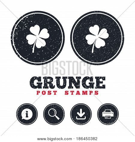 Grunge post stamps. Clover with four leaves sign icon. Saint Patrick symbol. Information, download and printer signs. Aged texture web buttons. Vector