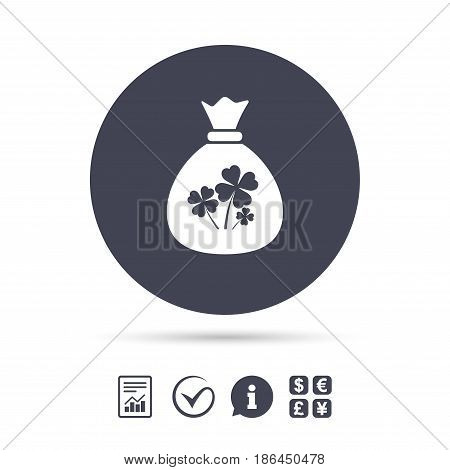 Money bag with Clovers sign icon. Saint Patrick symbol. Report document, information and check tick icons. Currency exchange. Vector