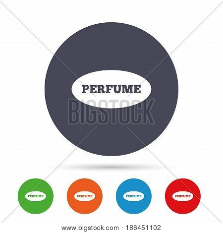 Perfume sign icon. Glamour fragrance oval symbol. Round colourful buttons with flat icons. Vector