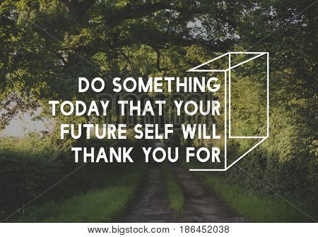 Do Something Today That Your Future Self Will Thank You for Life Motivation Word Graphic