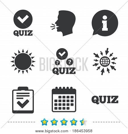Quiz icons. Checklist with check mark symbol. Survey poll or questionnaire feedback form sign. Information, go to web and calendar icons. Sun and loud speak symbol. Vector