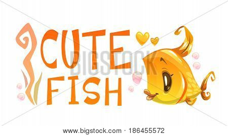 Cute gold fish and slogan on white background. Vector underwater illustration.