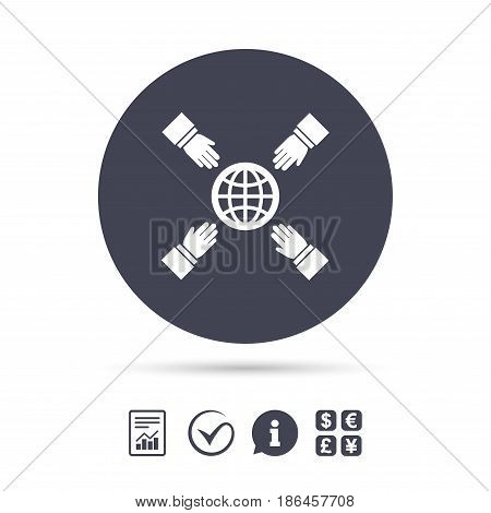 Hands reach for earth sign icon. Save planet symbol. Report document, information and check tick icons. Currency exchange. Vector