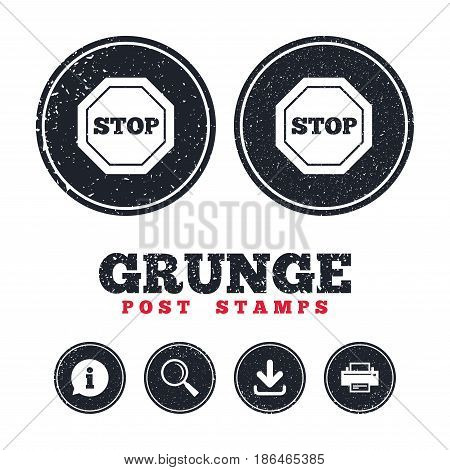 Grunge post stamps. Traffic stop sign icon. Caution symbol. Information, download and printer signs. Aged texture web buttons. Vector