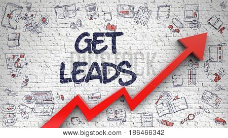 Get Leads Inscription on the Modern Style Illustation. with Red Arrow and Hand Drawn Icons Around. Get Leads - Enhancement Concept with Doodle Icons Around on White Wall Background. 3D.