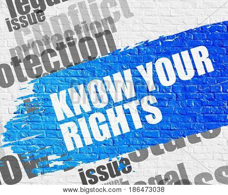 Education Concept: Know Your Rights Modern Style Illustration on Blue Distressed Brush Stroke. Know Your Rights on the White Brick Wall Background with Wordcloud Around It.