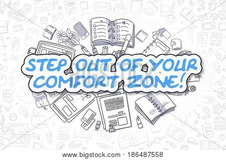 Step Out Of Your Comfort Zone Doodle Illustration of Blue Text and Stationery Surrounded by Cartoon Icons. Business Concept for Web Banners and Printed Materials.