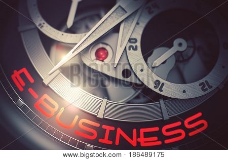 Gears and Mainspring in the Mechanism of a Watch with E-Business on Face of It. Vintage Watch with E-Business Inscription on Face. Business Concept with Glowing Light Effect. 3D Rendering.