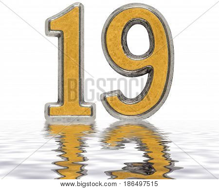 Numeral 19, Nineteen, Reflected On The Water Surface, Isolated On White, 3D Render
