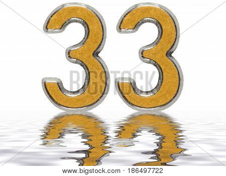 Numeral 33, Thirty Three, Reflected On The Water Surface, Isolated On White, 3D Render