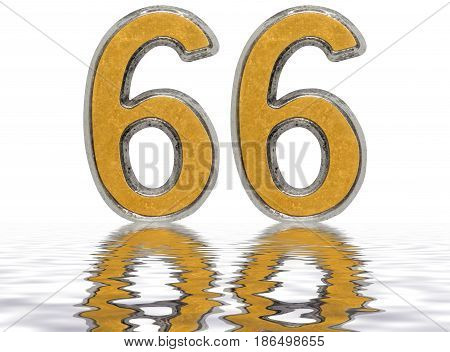 Numeral 66, Sixty Six, Reflected On The Water Surface, Isolated On White, 3D Render