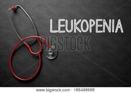 Black Chalkboard with Leukopenia - Medical Concept. Medical Concept: Leukopenia - Medical Concept on Black Chalkboard. 3D Rendering.