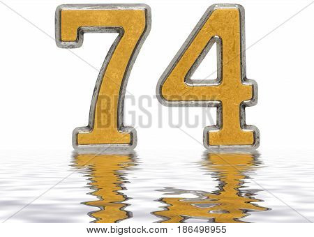 Numeral 74, Seventy Four, Reflected On The Water Surface, Isolated On White, 3D Render