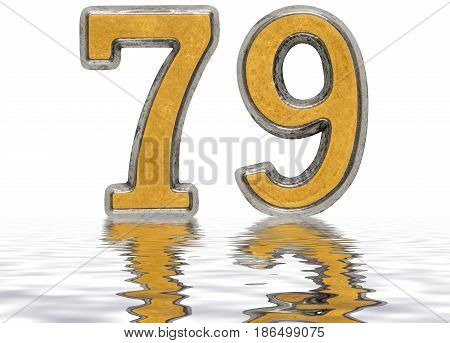 Numeral 79, Seventy Nine, Reflected On The Water Surface, Isolated On White, 3D Render