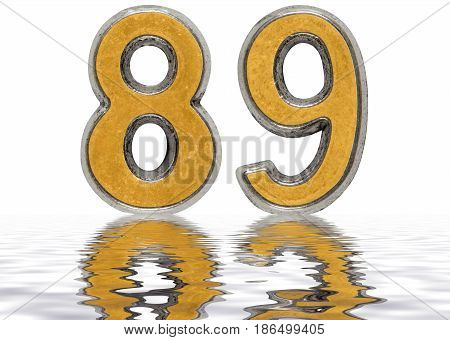 Numeral 89, Eighty Nine, Reflected On The Water Surface, Isolated On White, 3D Render