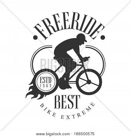 Freeride best bike extreme vintage label. Black and white vector Illustration for freeride club emblem