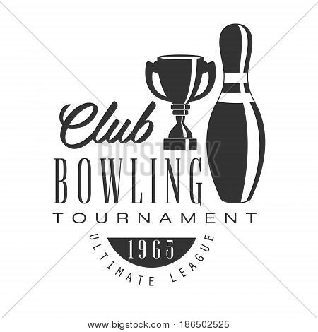 Bowling club tournament ultimate league vintage label. Black and white vector Illustration for bowling club emblem, tournament, champion, challenge