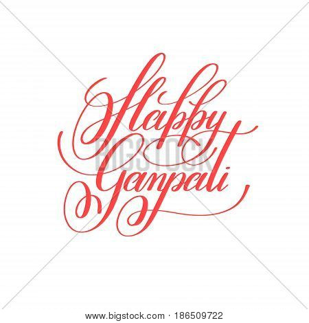 happy ganpati hand lettering celebration quote to indian holiday, calligraphy vector illustration