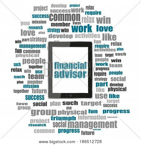Text Financial Advisor. Business Concept . Tablet Pc With Word Cloud Collage