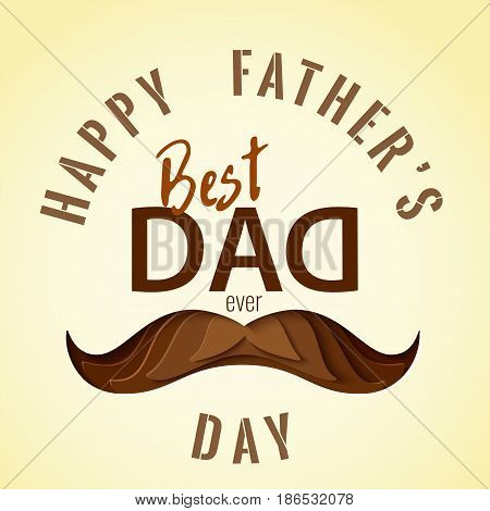 Happy Father's day concept. Best Dad Ever greeting card. 3d paper cut hipster  mustache vector background