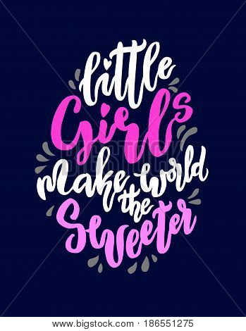 Little girl make world sweeter lettering. Family photography overlay. Baby photo album element. Hand drawn pink nursery design. handwritten brush pen calligraphy. Vector illustration stock vector.