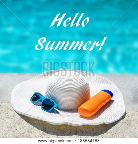 Hello Summer background with hat sunglasses and sunscreen near the swimming pool square format