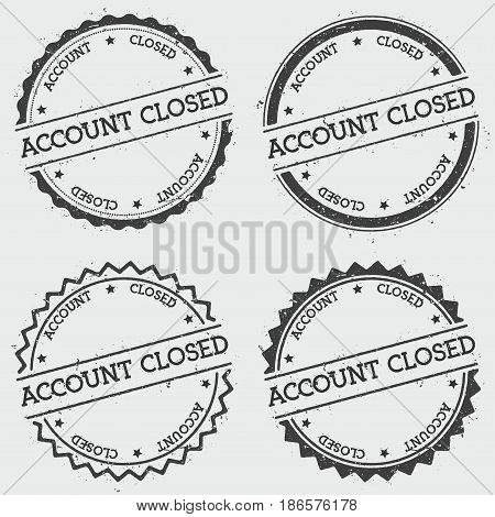Account Closed Insignia Stamp Isolated On White Background. Grunge Round Hipster Seal With Text, Ink