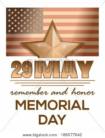 Memorial Day design 2017. 29 May. Remember and honor. Gold star against the star-striped flag. Vector illustration