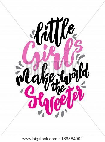 Little girl make world sweeter lettering. Family photography overlay. Baby photo album element. Hand drawn pink nursery design. handwritten brush calligraphy isolated. Vector illustration stock vector