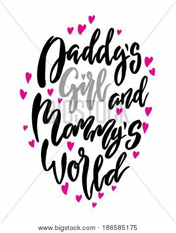 Daddy s girl and mammy s world lettering. Family photography overlay. Baby photo album element. Hand drawn nursery design. handwritten brush calligraphy isolated. Vector illustration stock vector.