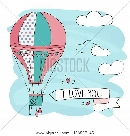 Hand drawn vector vintage cute air balloon in sky with clouds and sign i love you. Adventure dream illustration. Childish poster. Kid card