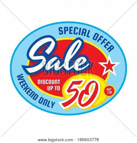 Sale discount up to 50% - vector concept banner illustration. Special offer abstract badge layout in ellipse shape. Creative advertising promotion sticker on white background. Design element.