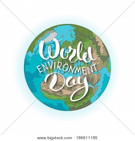 World environment day hand lettering for cards, posters and banners. Vector hand drawn lettering illustration with blue planet on white background