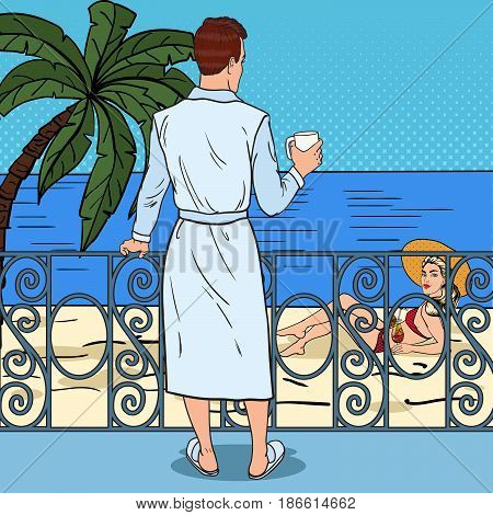 Tropical Paradise. Man Drinking Coffee at the Balcony and Looking at Beautiful Woman. Pop Art Vector illustration