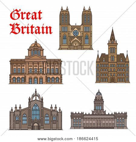 Travel landmark of Great Britain icon set. Thin line Town Hall buildings of Manchester, Liverpool and Leeds, Bristol Cathedral church and St Giles Cathedral symbol for travel and architecture design