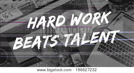Hard Work Beats Talent Concept
