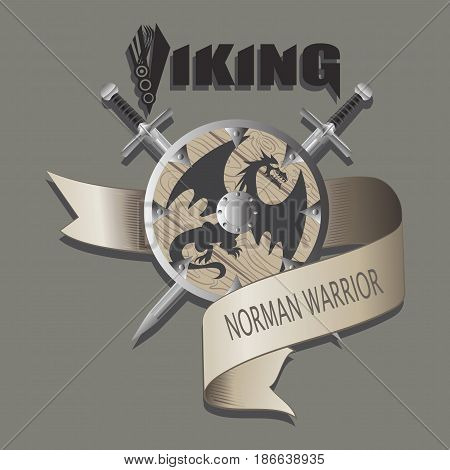 Swords and shield with the dragon. Viking. Crossed swords and shield, entwined with a ribbon. Emblem. Design for banner, poster, fabric, printing on fabric or paper.
