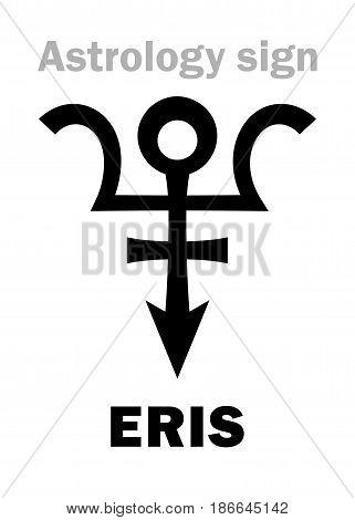 Astrology Alphabet: ERIS, most massive and second-largest superdistant dwarf planet. Hieroglyphics character sign (single symbol).