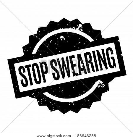 Stop Swearing rubber stamp. Grunge design with dust scratches. Effects can be easily removed for a clean, crisp look. Color is easily changed.