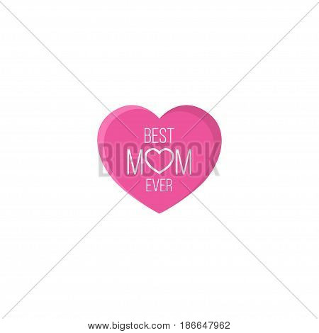 Flat Best Mother Ever Element. Vector Illustration Of Flat Emotion Isolated On Clean Background. Can Be Used As Best, Mom And Ever Symbols.